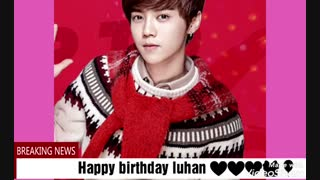 ❤Happy birthday luhan ❤