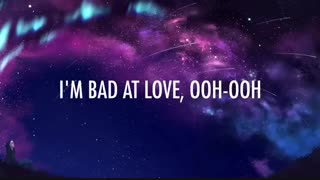 ( Halsey – Bad At Love ( Lyrics)
