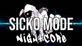 (NIGHTCORE) SICKO MODE - Travis Scott