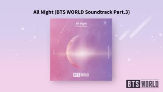 All Night (BTS WORLD Soundtrack Part.3) by BTS & Juice WRLD