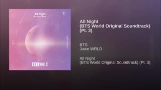 سومین ost بازی BTS WORLD به نام All night  با همکاری RM , suga , Juice WRLD