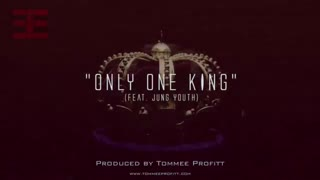 """""""Only One King"""" (feat. Jung Youth) // Produced by Tommee Profitt"""