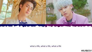 EXO-SC 세훈&찬열 - 'What a life' LYRICS Color Coded ENG