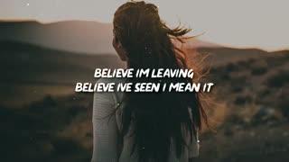 Egzod & Alter. - Believe I'm Leaving (Lyrics)