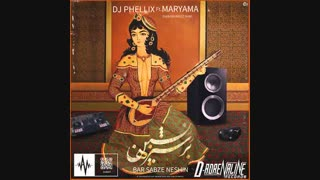 آهنگ جدید مریما و دیجی فلیکس به نام بر سبزه نشین | DJ Phellix Ft. Maryama - Bar Sabze Neshin